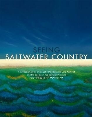 Seeing Saltwater Country by Dale Kentwell.