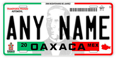 Oaxaca Mexico Any Name Number Novelty Auto Car License Plate C01