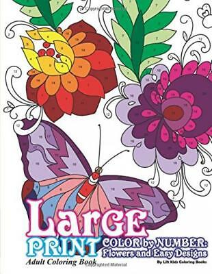 Large Print Adult Coloring Book Color By Number: Flowers & Easy Designs...