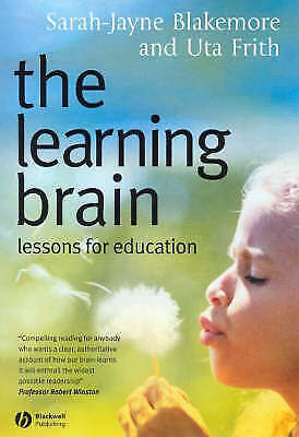 The Learning Brain: Lessons for Education by Sarah-Jayne Blakemore, Uta Frith (…