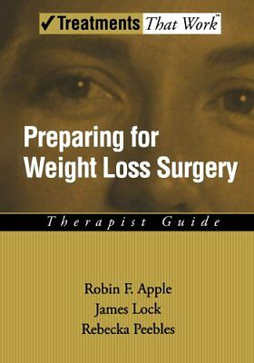 PREPARING FOR WEIGHT LOSS SURGERY THERAPIST GUIDE TREATMENTS THAT By Lock VG