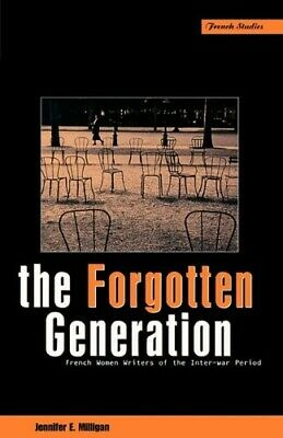 The Forgotten Generation: French Women Writers of the Inter-War Period (Berg Fre
