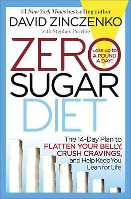Zero Sugar Diet by Stephen Perrine and David Zinczenko (2016, Hardcover)