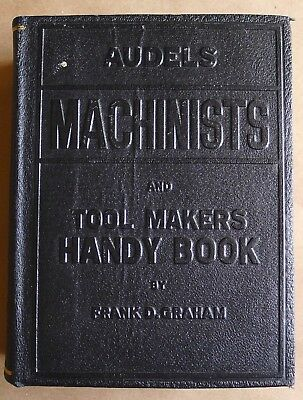 Audel's Machinists and Tool Makers Handy Book - 1942 Edition - Frank Graham