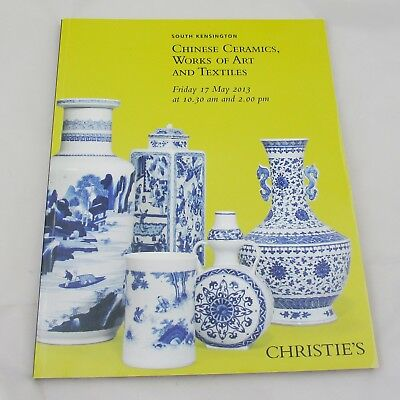 Christie's Auction Catalogue - Chinese Ceramics, Works of Art and Textiles 2013