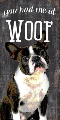 Boston Terrier Sign – You Had me at WOOF 5×10