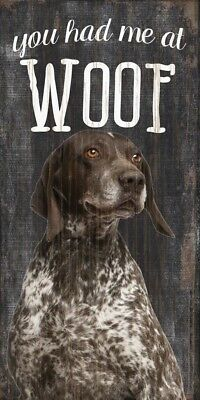 German Shorthair Pointer Sign – You Had me at WOOF 5×10
