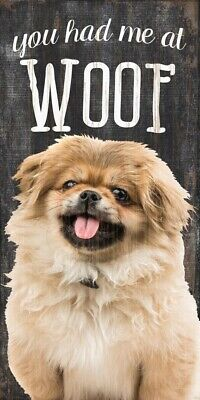 Pekingese Sign – You Had me at WOOF 5×10