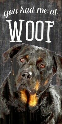 Rottweiler Sign – You Had me at WOOF 5×10