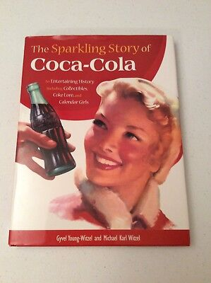 The Sparkling Story of Coca-Cola : An Entertaining History Including...