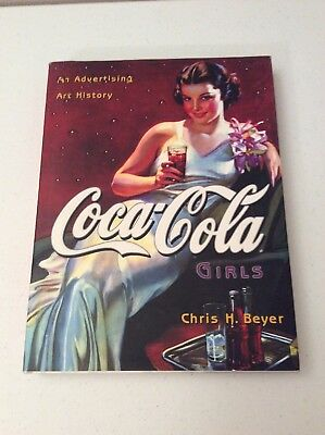 Coca-Cola Girls : An Advertising Art History by Chris H. Beyer (2000, Hardcover,