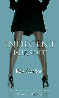 Indecent Pursuit by Ray Gordon (Paperback, 2008)