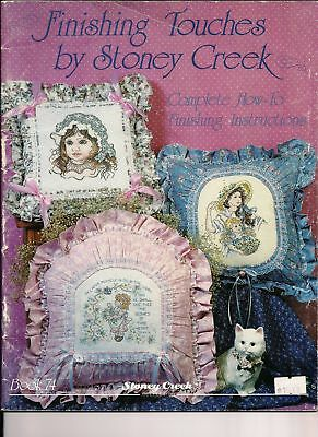 Stoney Creek #74~Finishing Touches~Needlework Projects~ How-To Instruction Book