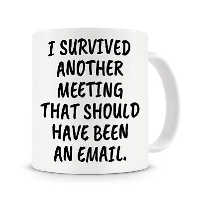 Office Mugs Funny In Mugfunny Coffee Mugoffice Mugwork Survived Another Meeting