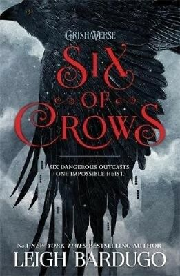 Six of Crows: Book 1 (Six of Crows) by Leigh Bardugo.