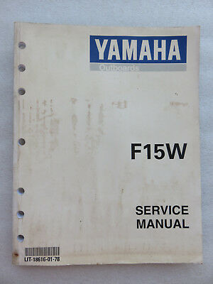Yamaha Marine F15W Service Repair Manual OEM Factory Outboard LIT-18616-01-78
