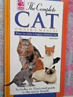 The Complete Cat Owner's Manual Iams Company How to Raise a Happy Cat