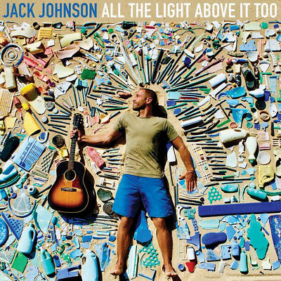 All the Light Above It Too by Jack Johnson (CD, Sep-2017) BRAND NEW UNOPENED