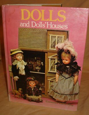VINTAGE 1984 HARDCOVER DOLLS AND DOLLS HOUSES by CONSTANCE EILEEN KING