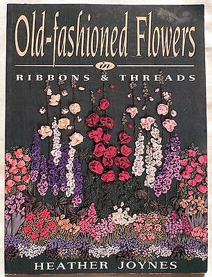Old Fashioned Flowers Ribbon Embroidery Pattern Book - 1994 - Heather Joynes