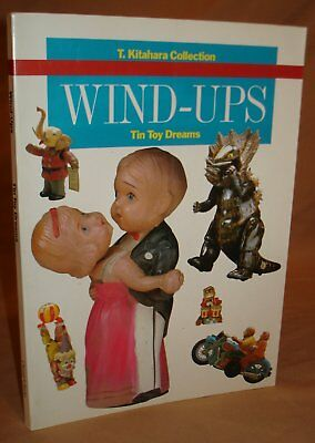 Softcover Book Wind Ups Tin Toy Dreams T. Kitahara Collection 1985