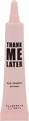 Thank Me Later Primer. Paraben-free and Cruelty Free. …Eye Primer 10G