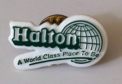 Halton, A World Class Place To Be, Ontario, Canada  Plastic Pin