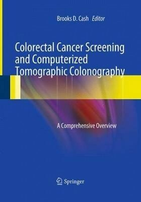Colorectal Cancer Screening and Computerized Tomographic Colonography: A