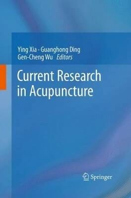 Current Research in Acupuncture by Ying Xia.