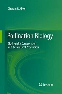 Pollination Biology: Biodiversity Conservation and Agricultural Production.