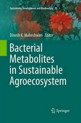 Bacterial Metabolites in Sustainable Agroecosystem (Sustainable Development