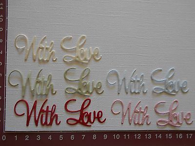 "Die cuts - Words ""With Love"", Embellishments, Greetings, Expressions"