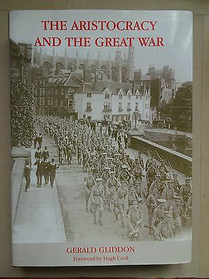 The Aristocracy and The Great War by Gerald Gliddon