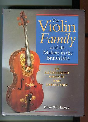 The Violin Family And Its Makers In The British Isles Brian Harvey - Good Buying