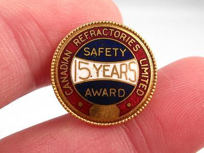 Canadian Refractories Limited 15 Years Safety Award Employee Service Pin