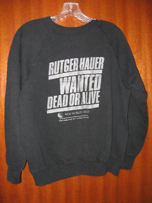Wanted Dead Or Alive Cast Promotional Promo Sweatshirt Rutger Hauer Kiss Rare!
