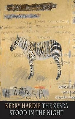The Zebra Stood in the Night by Kerry Hardie (Paperback, 2014)