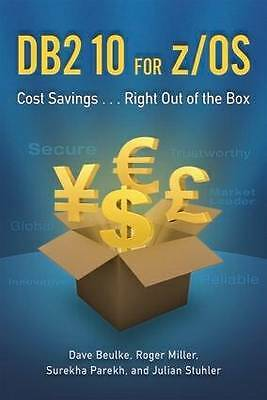 DB2 10 for Z/OS: Cost Savings... Right Out of the Box: Cost Savings ... Right...