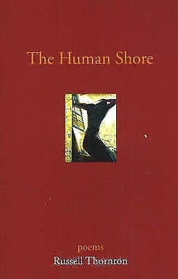 The Human Shore by Russell Thornton (Paperback, 2006)