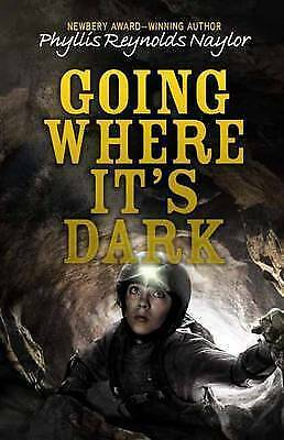 Going Where It's Dark by Phyllis Reynolds Naylor (Hardback, 2016)