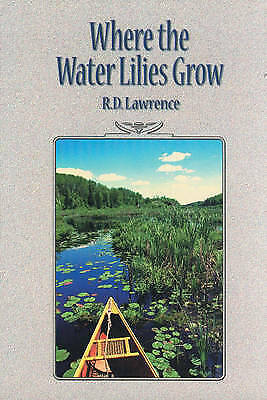 Where the Water Lilies Grow by R.D. Lawrence (Paperback, 1999)