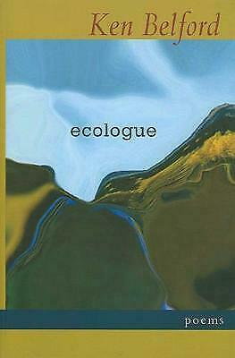 Ecologue: Poems by Ken Belford (Paperback, 2005)