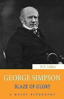 George Simpson: Blaze of Glory by D. T. Lahey (Paperback, 2011)