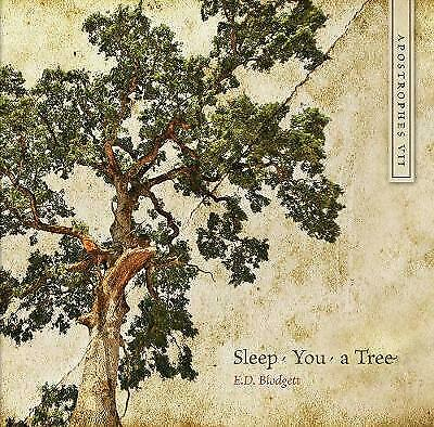 Apostrophes VII: Sleep, You, a Tree by E. D. Blodgett (Paperback, 2011)