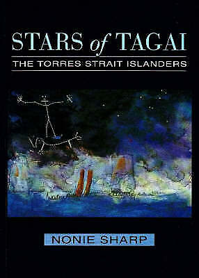 Stars of Tagai: The Torres Strait Islanders by Nonie Sharp (Paperback, 1993)