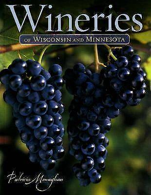 Wineries of Wisconsin and Minnesota by Patricia Monaghan (Paperback, 2008)