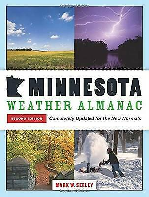 Minnesota Weather Almanac: Completely Updated for the New Normals by Mark W....