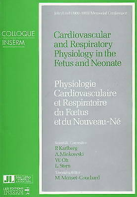Cardiovascular and Respiratory Physiology in the Fetus and Neonate by P....