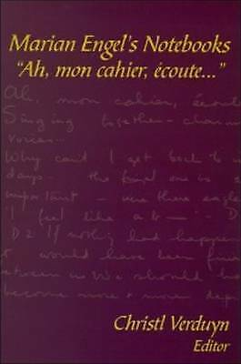 Marian Engel's Notebooks:  Ah, Mom Cahier, Ecoute... by Marian Engel...