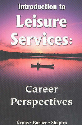 Introduction to Leisure Services: Career Perspectives by etc., Richard Kraus...